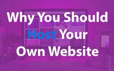 3 Reasons Why You Should Host Your Own Website