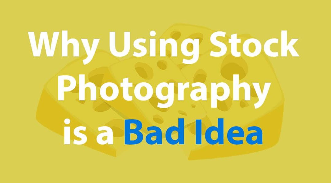3 Reasons Not to Use Stock Photography