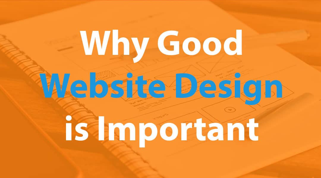 Why Good Website Design is so Important